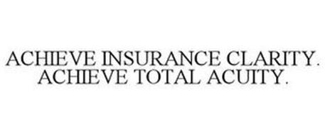 ACHIEVE INSURANCE CLARITY. ACHIEVE TOTAL ACUITY.
