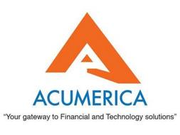 "ACUMERICA ""YOUR GATEWAY TO FINANCIAL AND TECHNOLOGY SOLUTIONS"""