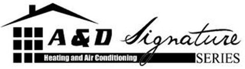 A&D HEATING AND AIR CONDITIONING SIGNATURE SERIES