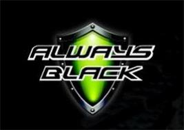 ALWAYS BLACK