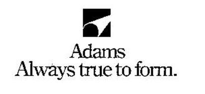 ADAMS ALWAYS TRUE TO FORM.