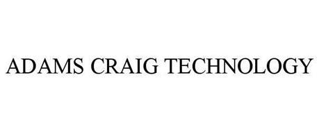 ADAMS CRAIG TECHNOLOGY