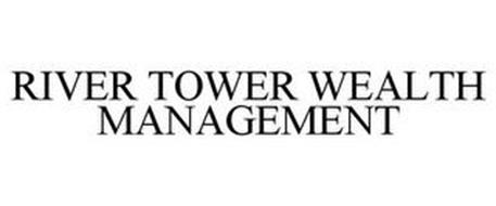 RIVER TOWER WEALTH MANAGEMENT