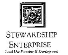 STEWARDSHIP ENTERPRISE LAND USE PLANNING & DEVELOPMENT