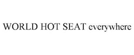 WORLD HOT SEAT EVERYWHERE
