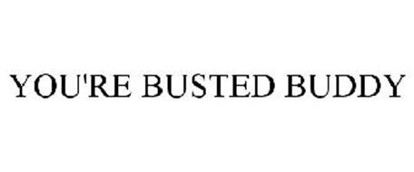 Image result for your busted buddy