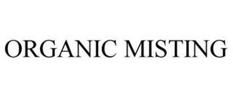 ORGANIC MISTING