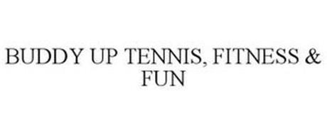 BUDDY UP TENNIS, FITNESS & FUN