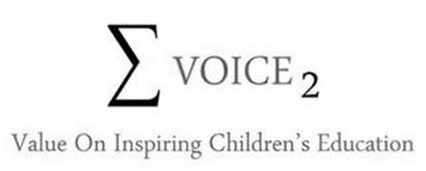 VOICE 2 VALUE ON INSPIRING CHILDREN'S EDUCATION