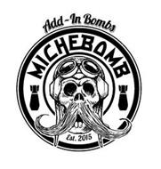 MICHEBOMB ADD-IN BOMBS EST. 2015