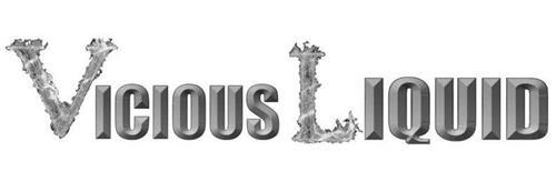 VICIOUS LIQUID