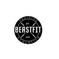 BEASTFIT TRAINING ATHLETICS EST. 2015