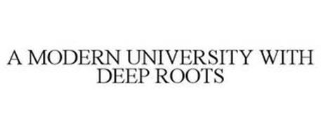 A MODERN UNIVERSITY WITH DEEP ROOTS