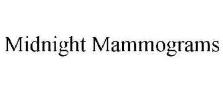 MIDNIGHT MAMMOGRAMS