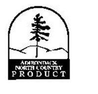 ADIRONDACK NORTH COUNTRY PRODUCT