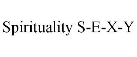 SPIRITUALITY S-E-X-Y