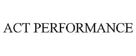 ACT PERFORMANCE