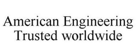 AMERICAN ENGINEERING TRUSTED WORLDWIDE