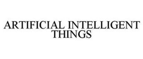 ARTIFICIAL INTELLIGENT THINGS