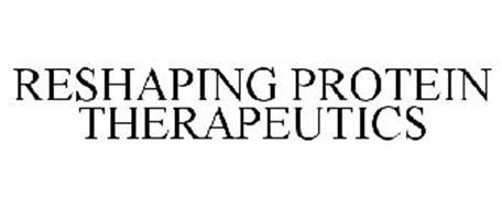 RESHAPING PROTEIN THERAPEUTICS