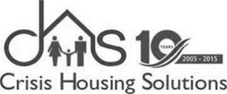 CHS 10 YEARS 2005 - 2015 CRISIS HOUSING SOLUTIONS