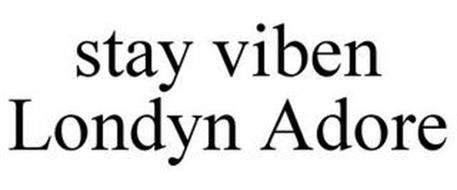 STAY VIBEN LONDYN ADORE