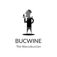 BUCWINE THE WACCABUCCIAN