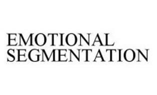 EMOTIONAL SEGMENTATION