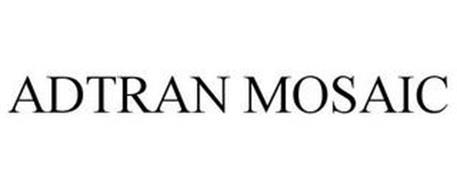 ADTRAN MOSAIC