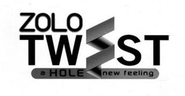 ZOLO TW ST A HOLE NEW FEELING