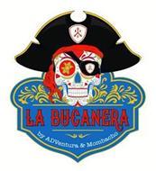 LA BUCANERA BY ADVENTURA & MOMBACHO