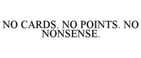 NO CARDS. NO POINTS. NO NONSENSE.