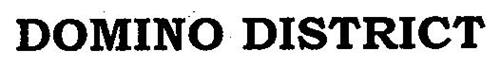 DOMINO DISTRICT