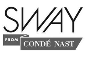 SWAY FROM CONDE NAST