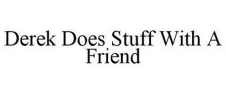 DEREK DOES STUFF WITH A FRIEND
