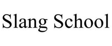 SLANG SCHOOL