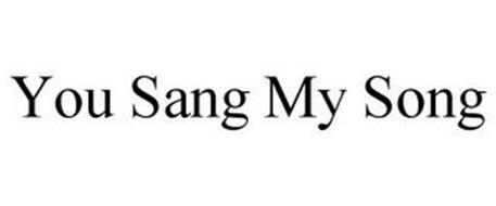 YOU SANG MY SONG