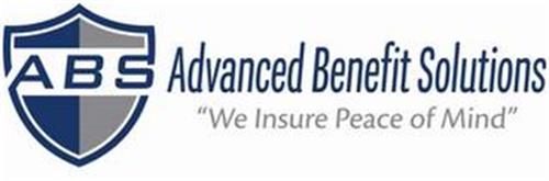 "ABS ADVANCED BENEFIT SOLUTIONS ""WE INSURE PEACE OF MIND"""