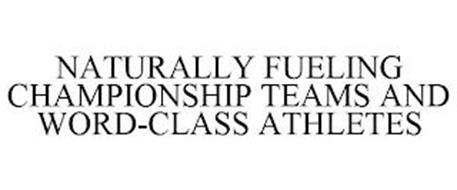 NATURALLY FUELING CHAMPIONSHIP TEAMS AND WORD-CLASS ATHLETES