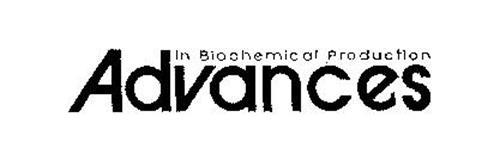 ADVANCES IN BIOCHEMICAL PRODUCTION