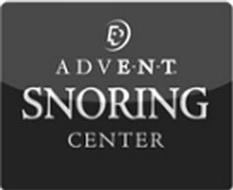 ADVE · N· T SNORING CENTER