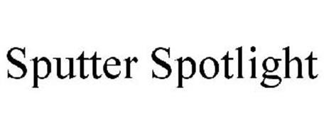 SPUTTER SPOTLIGHT