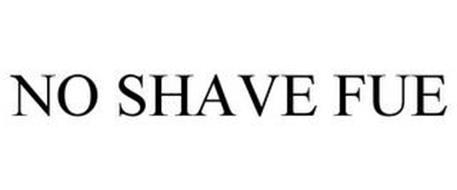 NO SHAVE FUE