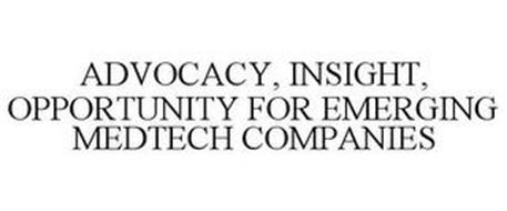 ADVOCACY, INSIGHT, OPPORTUNITY FOR EMERGING MEDTECH COMPANIES