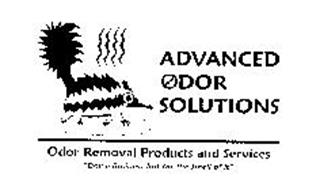 "ADVANCED ODOR SOLUTIONS ODOR REMOVAL PRODUCTS AND SERVICES ""DOING BUSINESS JUST FOR THE SMELL OF IT"""