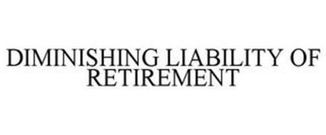 DIMINISHING LIABILITY OF RETIREMENT