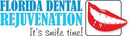 FLORIDA DENTAL REJUVENATION IT'S SMILE TIME!