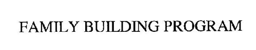 FAMILY BUILDING PROGRAM