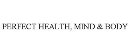 PERFECT HEALTH, MIND & BODY