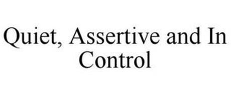 QUIET, ASSERTIVE AND IN CONTROL